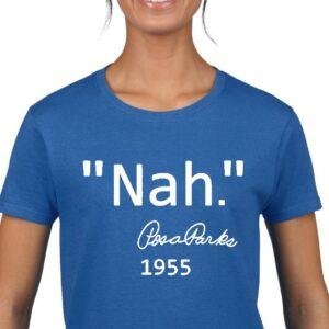"""""""Nah."""" - Rosa Parks"""